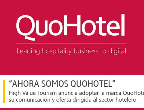 High Value Tourism anuncia adoptar la marca QuoHotel para toda su comunicación y oferta dirigida al sector hotelero